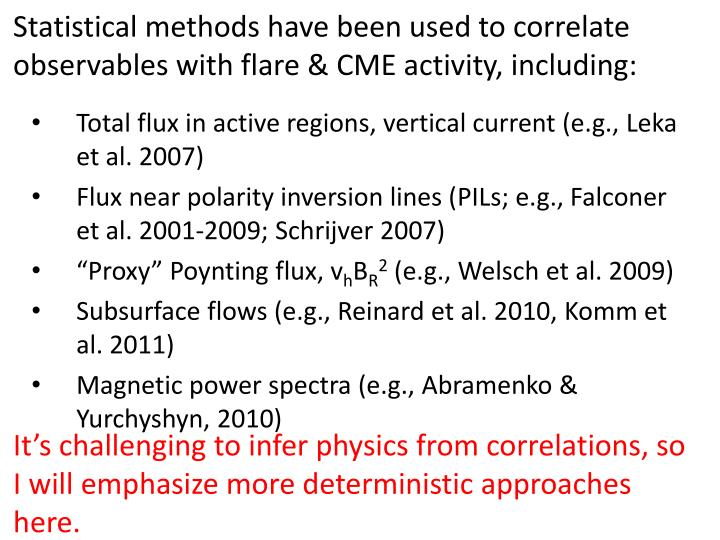 Statistical methods have been used to correlate observables with flare & CME activity, including: