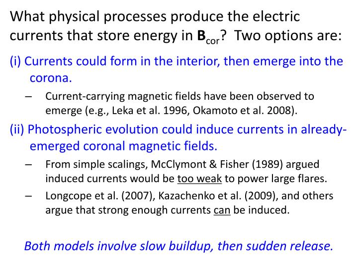 What physical processes produce the electric currents that store energy in