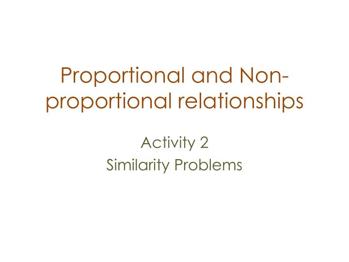 Proportional and Non-proportional relationships