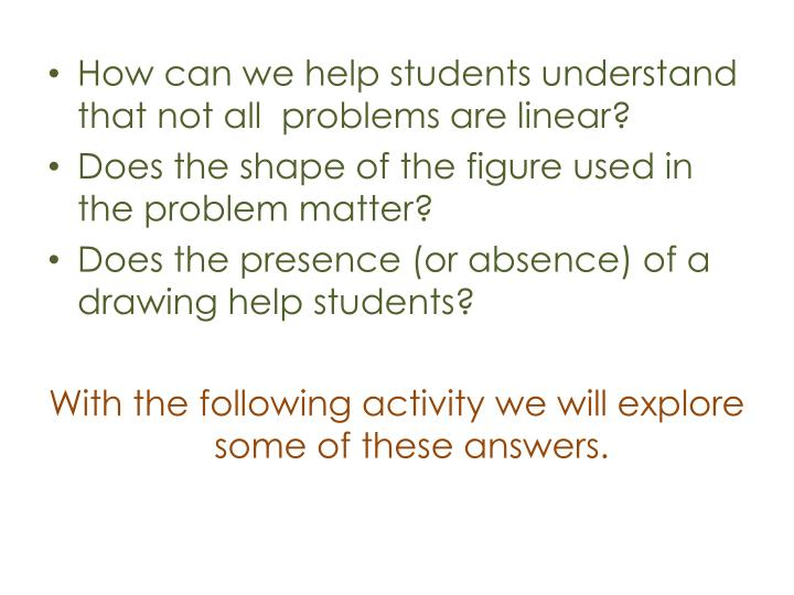 How can we help students understand that not all  problems are linear?