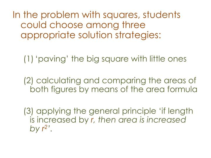 In the problem with squares, students could