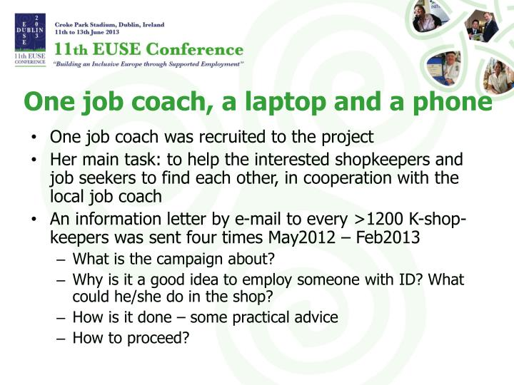One job coach, a laptop and a phone