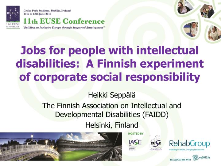 Jobs for people with intellectual disabilities:  A Finnish experiment of corporate social responsibi...