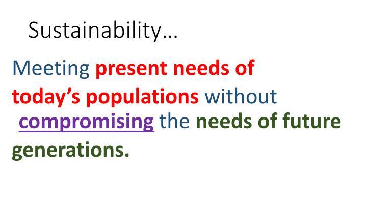 Sustainability…