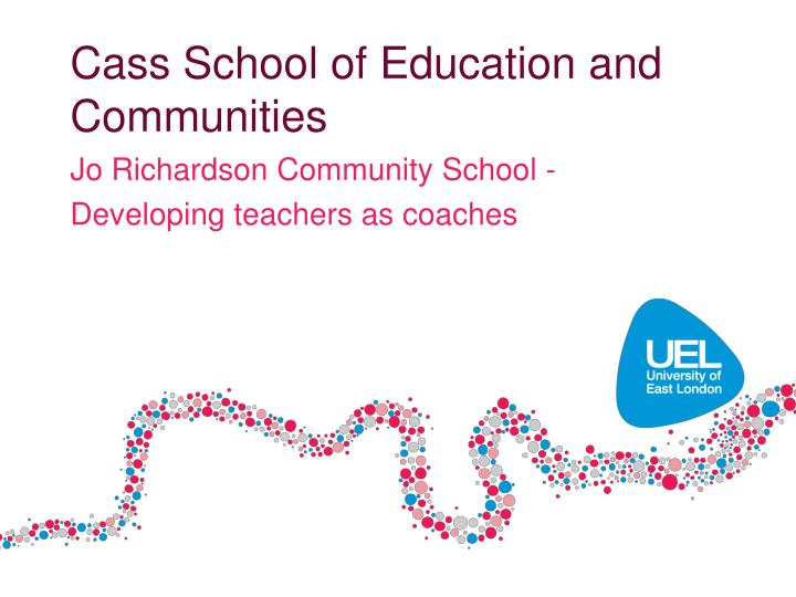 Cass School of Education and Communities