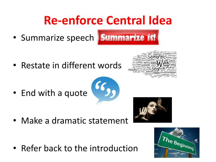 Re-enforce Central Idea
