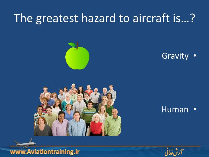 The greatest hazard to aircraft is…?