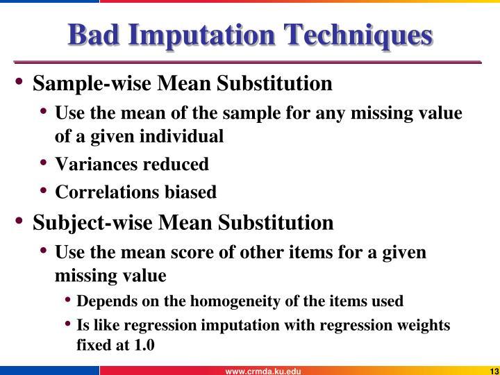 Bad Imputation Techniques