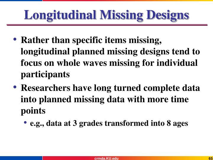 Longitudinal Missing Designs