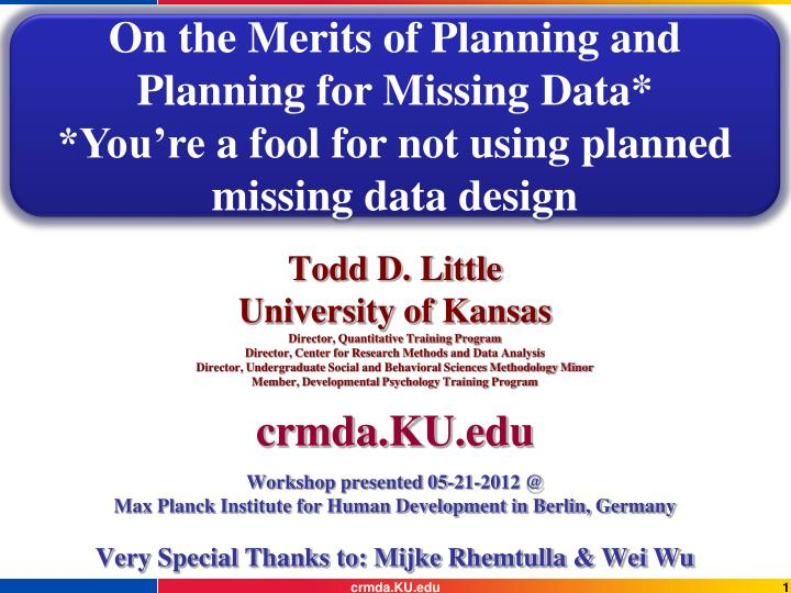 On the Merits of Planning and Planning for Missing Data*