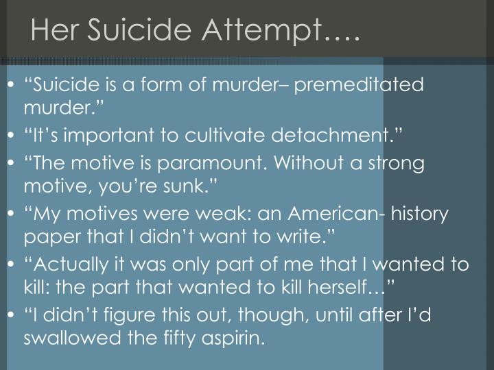 Her Suicide Attempt….
