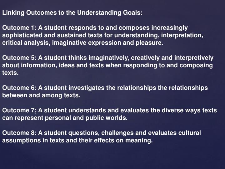 Linking Outcomes to the Understanding Goals: