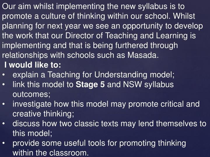 Our aim whilst implementing the new syllabus is to promote a culture of thinking within our school. ...