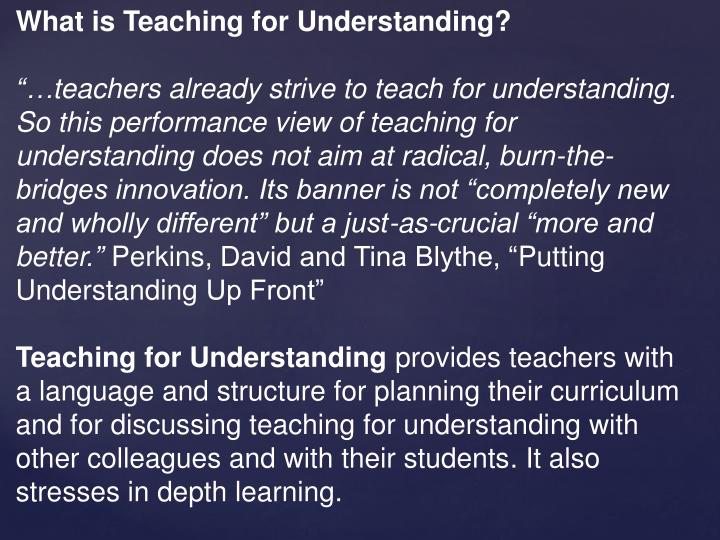 What is Teaching for Understanding?