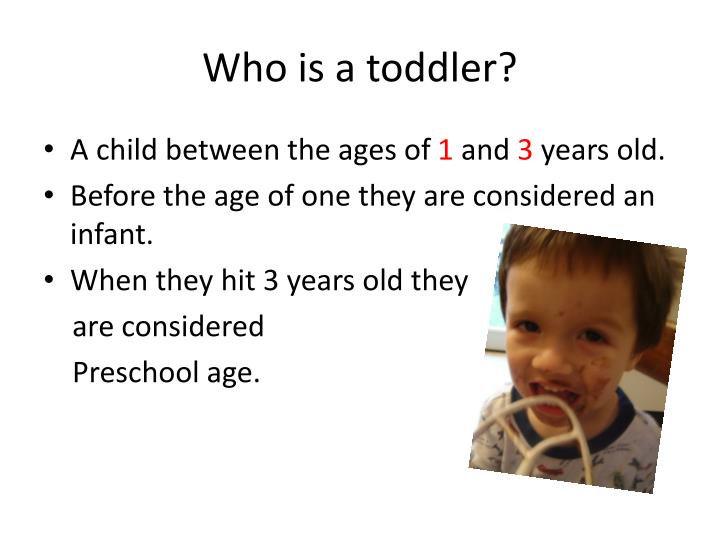 Who is a toddler?