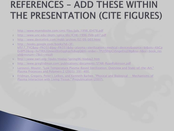 REFERENCES – ADD THESE WITHIN THE PRESENTATION (CITE FIGURES)