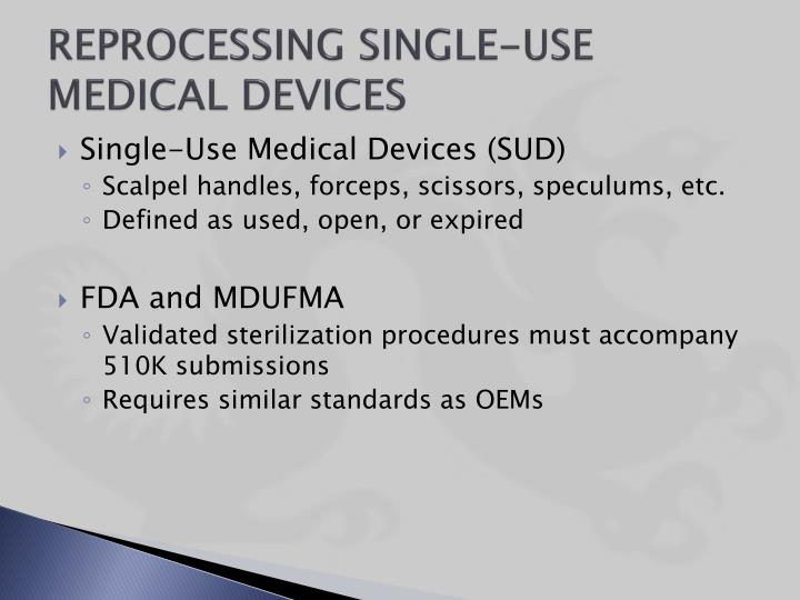 REPROCESSING SINGLE-USE MEDICAL DEVICES