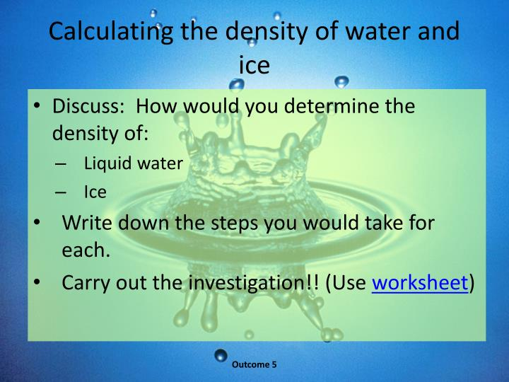 Calculating the density of water and ice