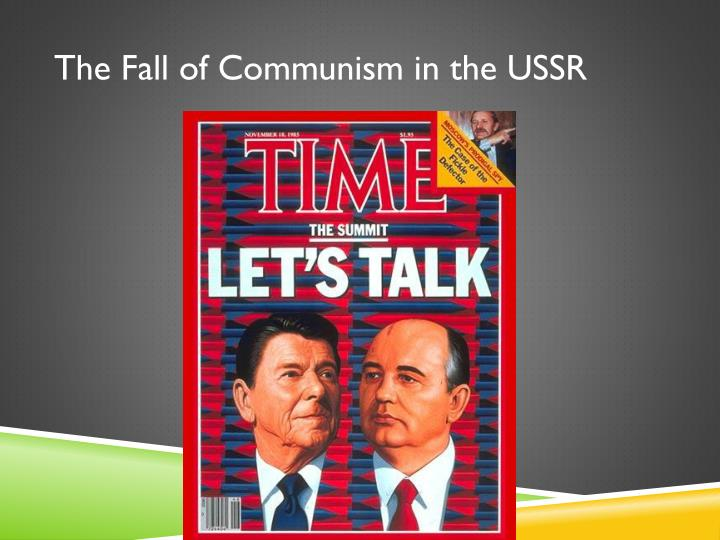 The Fall of Communism in the USSR