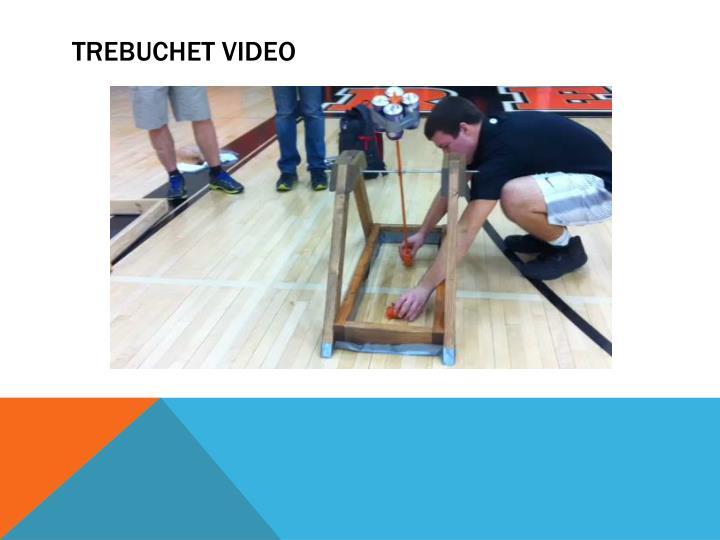 Trebuchet Video