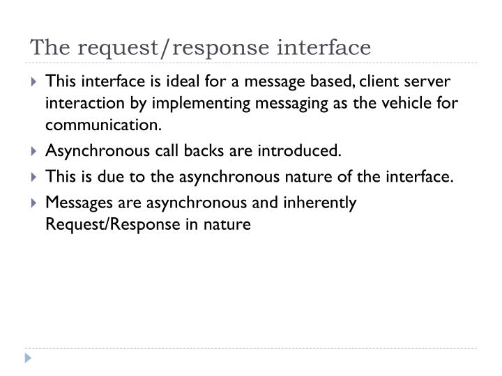The request response interface