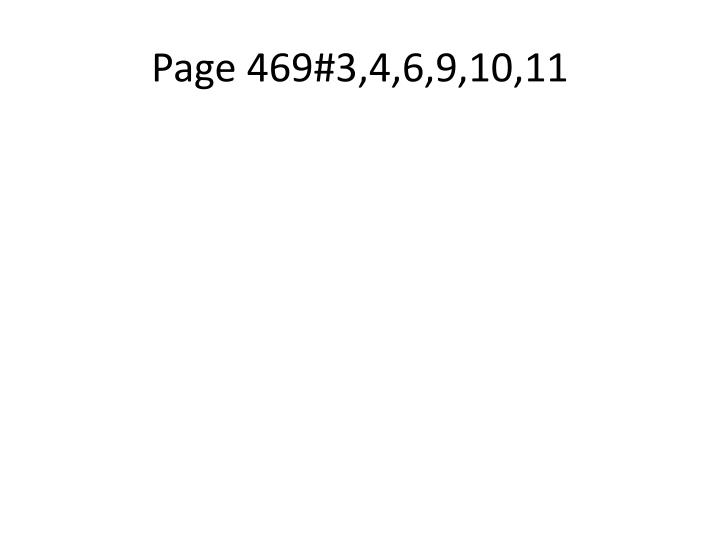 Page 469#3,4,6,9,10,11