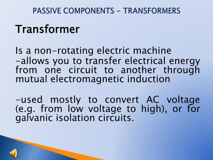 Passive components transformers