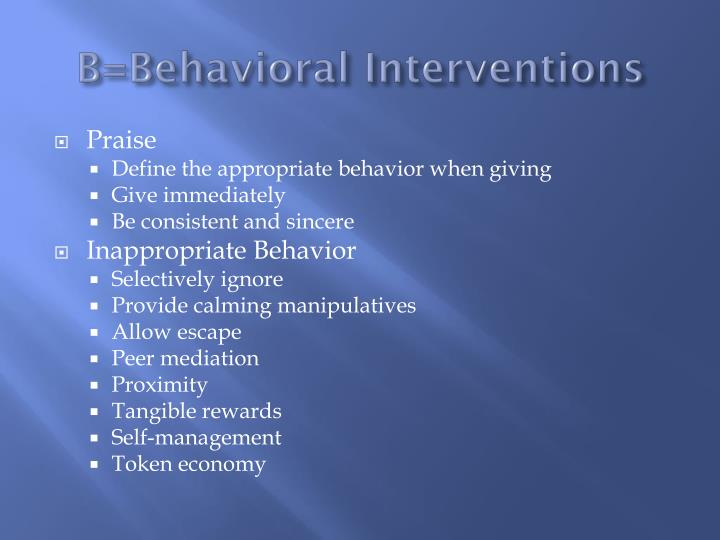 B=Behavioral Interventions