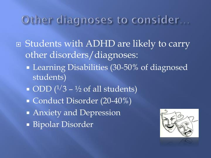 Other diagnoses to consider…