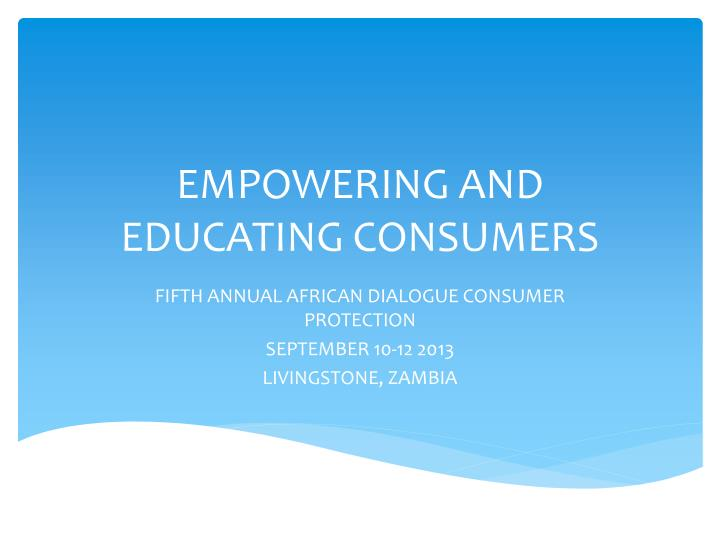 Empowering and educating consumers