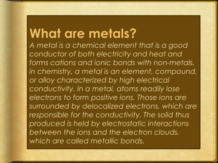 What are metals?