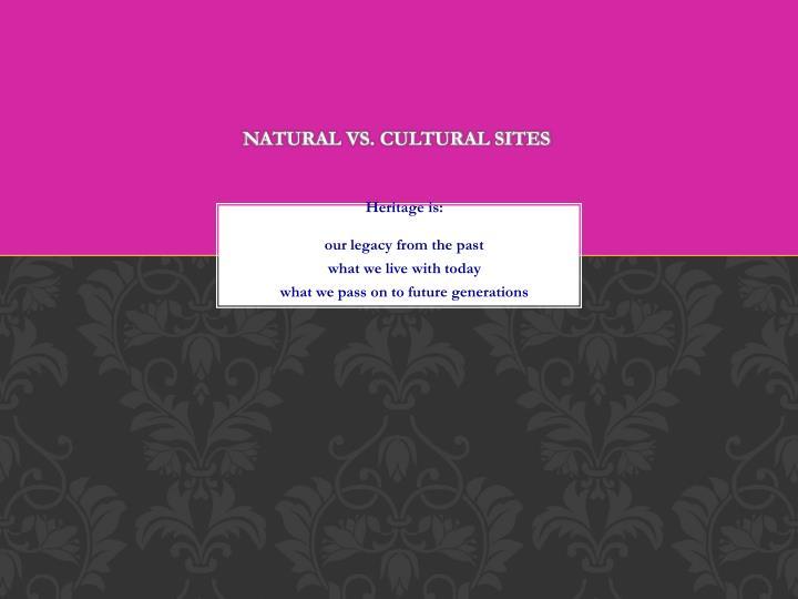 Natural vs. cultural sites