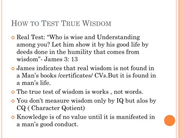 How to Test True Wisdom