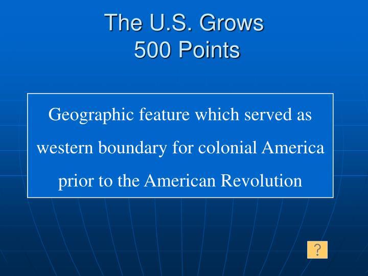 The U.S. Grows