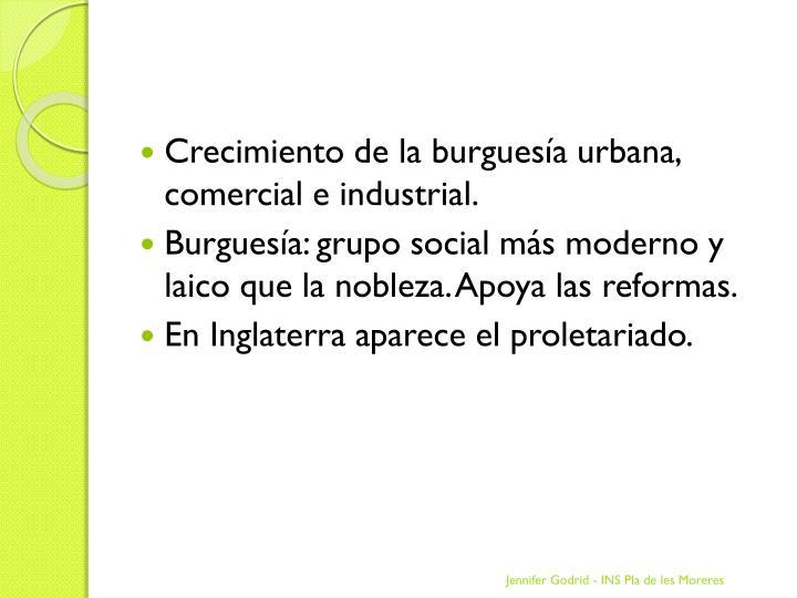 Crecimiento de la burguesía urbana, comercial e industrial.
