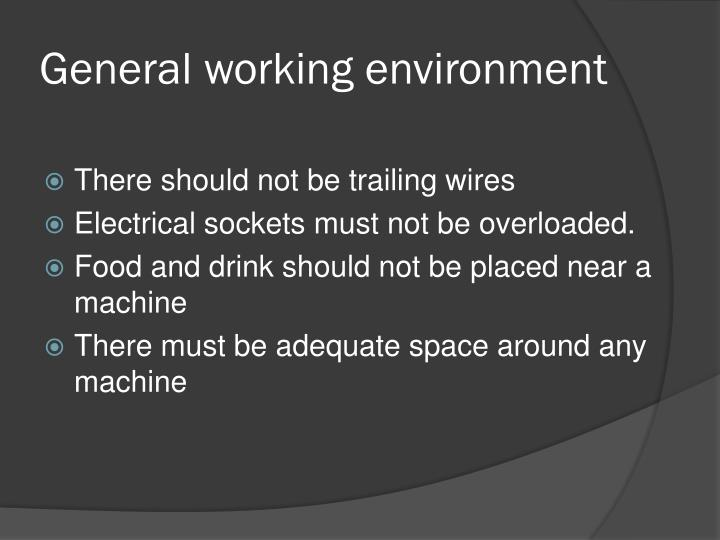 General working environment