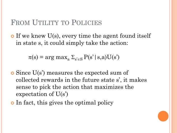 From Utility to Policies