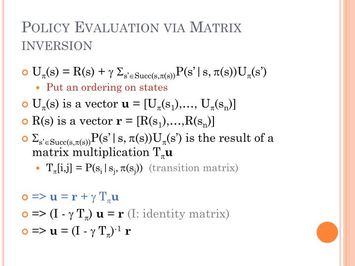 Policy Evaluation via Matrix inversion