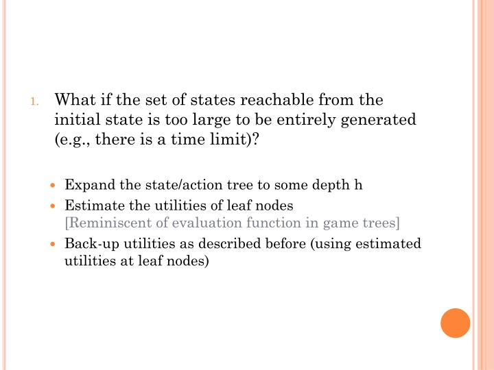 What if the set of states reachable from the initial state is too large to be entirely generated (e.g., there is a time limit)?