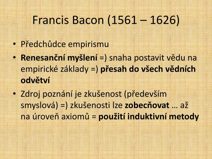 Francis Bacon (1561 – 1626)