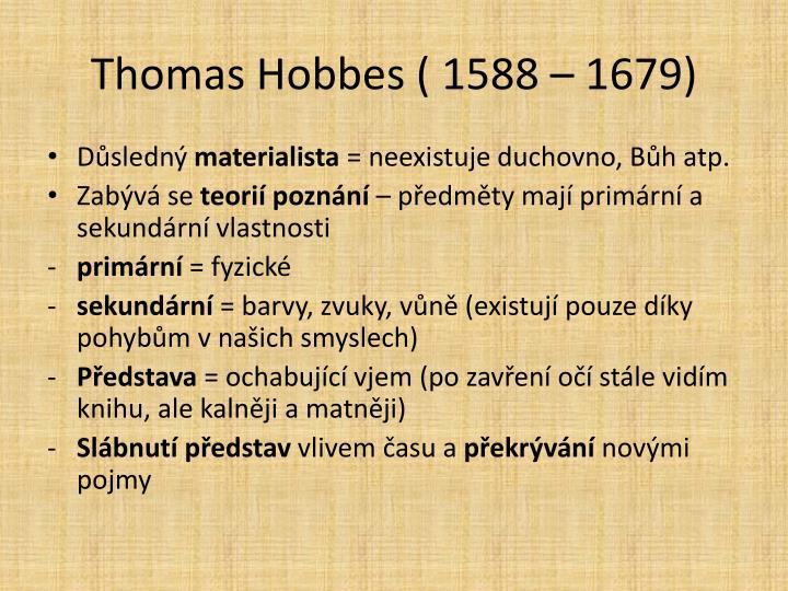 Thomas Hobbes ( 1588 – 1679)