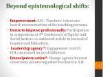 beyond epistemological shifts