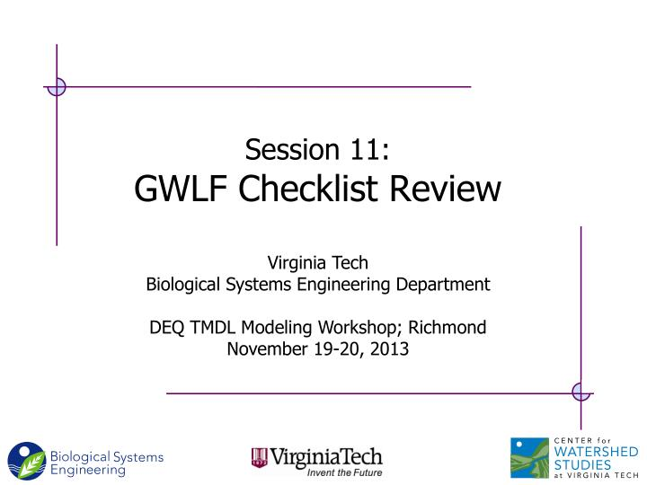 Session 11 gwlf checklist review