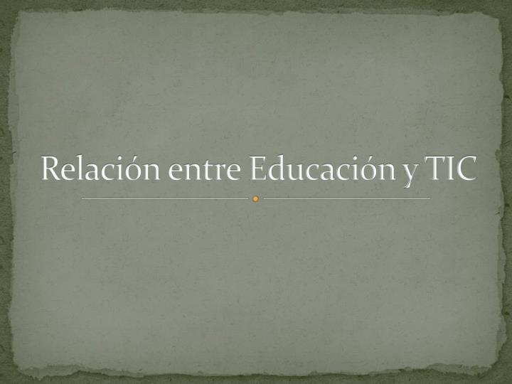 Relación entre Educación y TIC