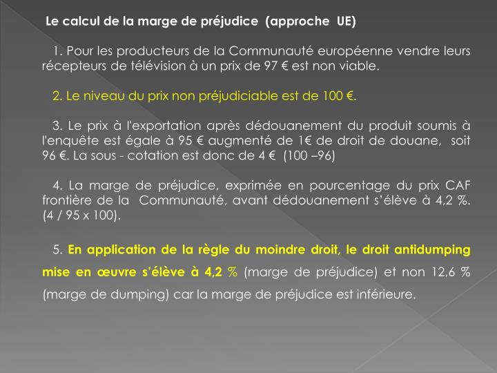 Le calcul de la marge de préjudice  (approche  UE)