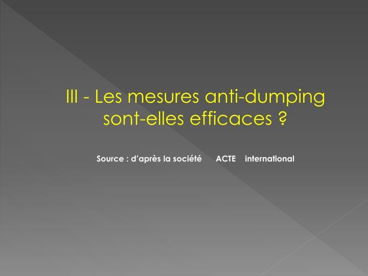 III - Les mesures anti-dumping sont-elles efficaces ?