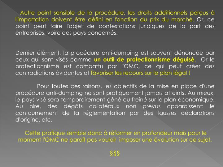 Autre point sensible de la procédure, les droits additionnels perçus à l'importation doivent être défini en fonction du prix du marché.