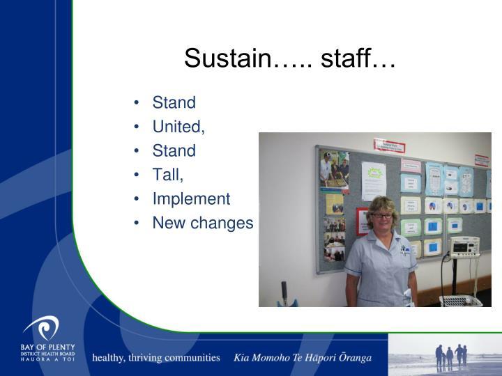 Sustain….. staff…