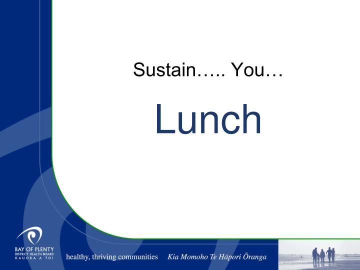 Sustain….. You…