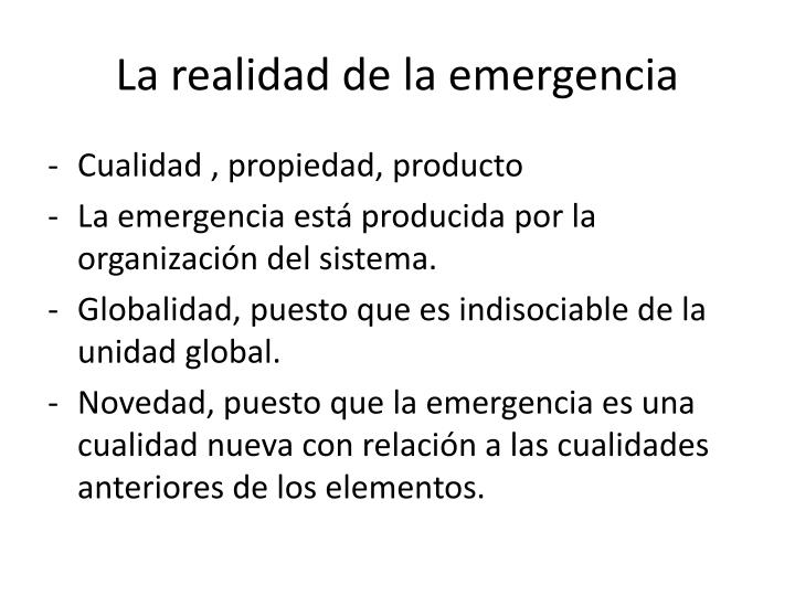 La realidad de la emergencia